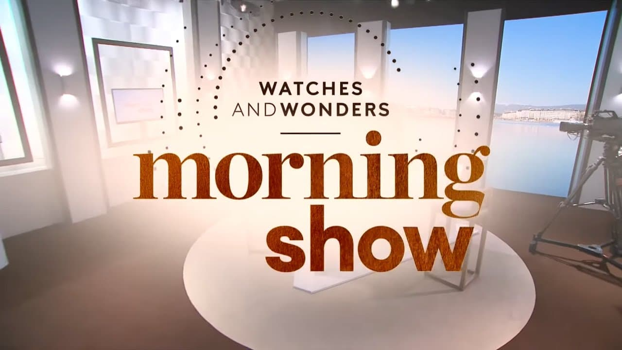 Watches and Wonders 2021 – Morning Show – April 9